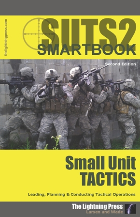 24 Hour Customer Service >> SUTS2: The Small Unit Tactics SMARTbook, 2nd Ed. (2nd Printing) - The Lightning Press SMARTbooks