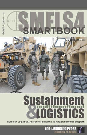 The Sustainment & Multifunctional Logistics SMARTbook, 4th Ed. (SMFLS4)