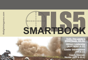TLS5: The Leaders SMARTbook, 5th Ed. (Military Leadership & Training in a Complex World)
