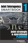 JIA1-2: Joint/Interagency SMARTbook 1 – Joint Strategic & Operational Planning, 2nd Ed.