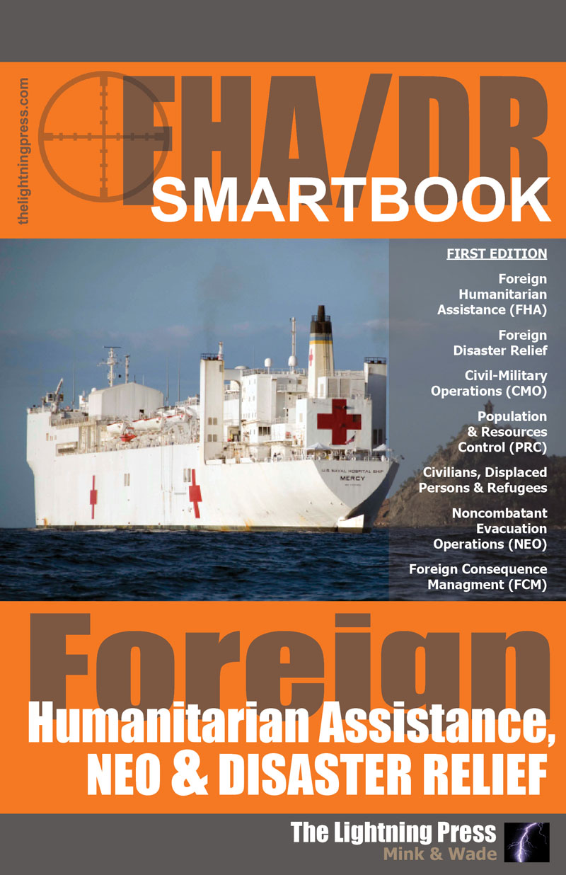 FHA/DR: Foreign Humanitarian Assistance, NEO & Disaster Relief SMARTbook