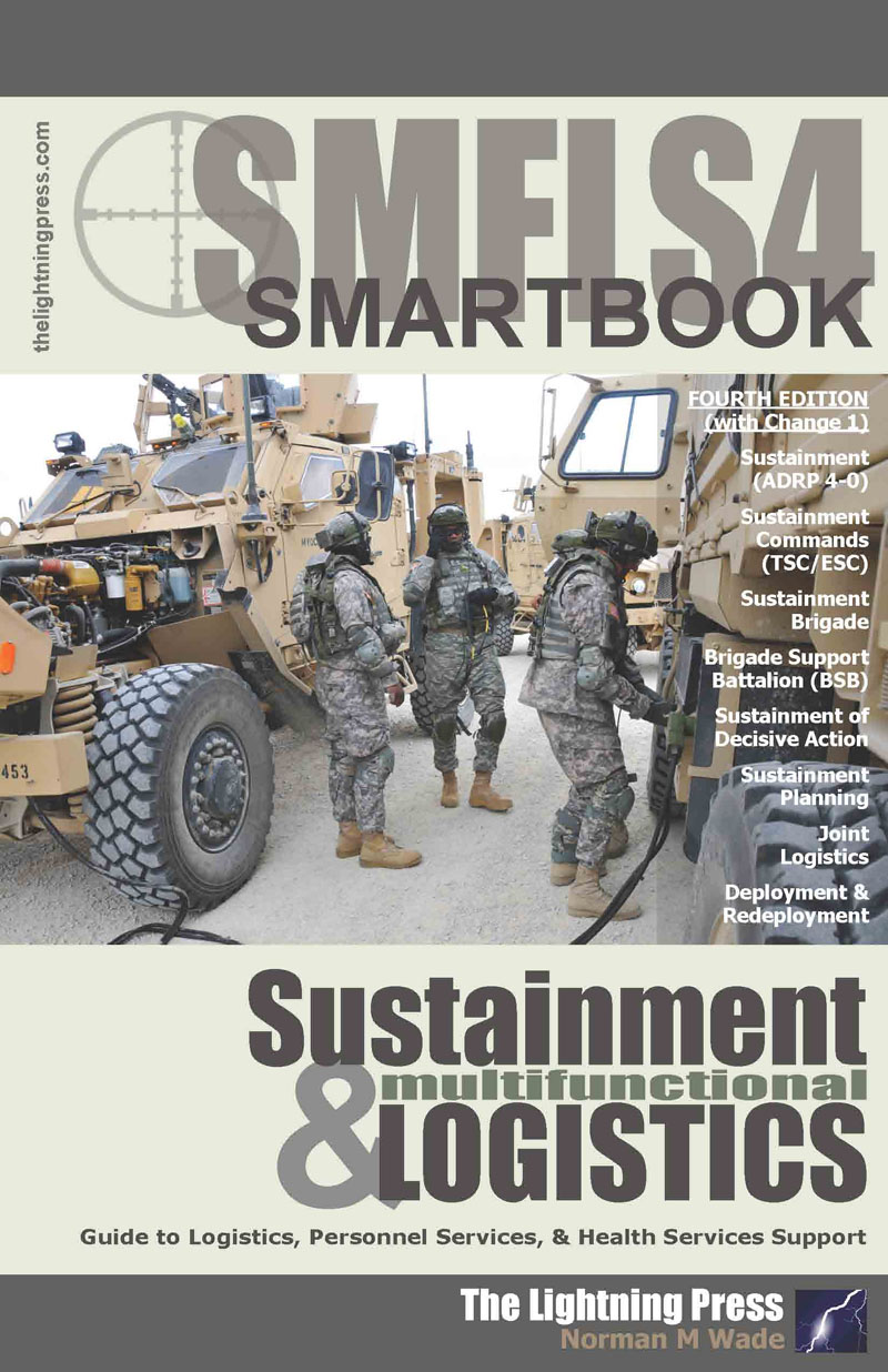 SMFLS4: The Sustainment & Multifunctional Logistics SMARTbook, 4th Ed. w/Change 1 (PREVIOUS EDITION)