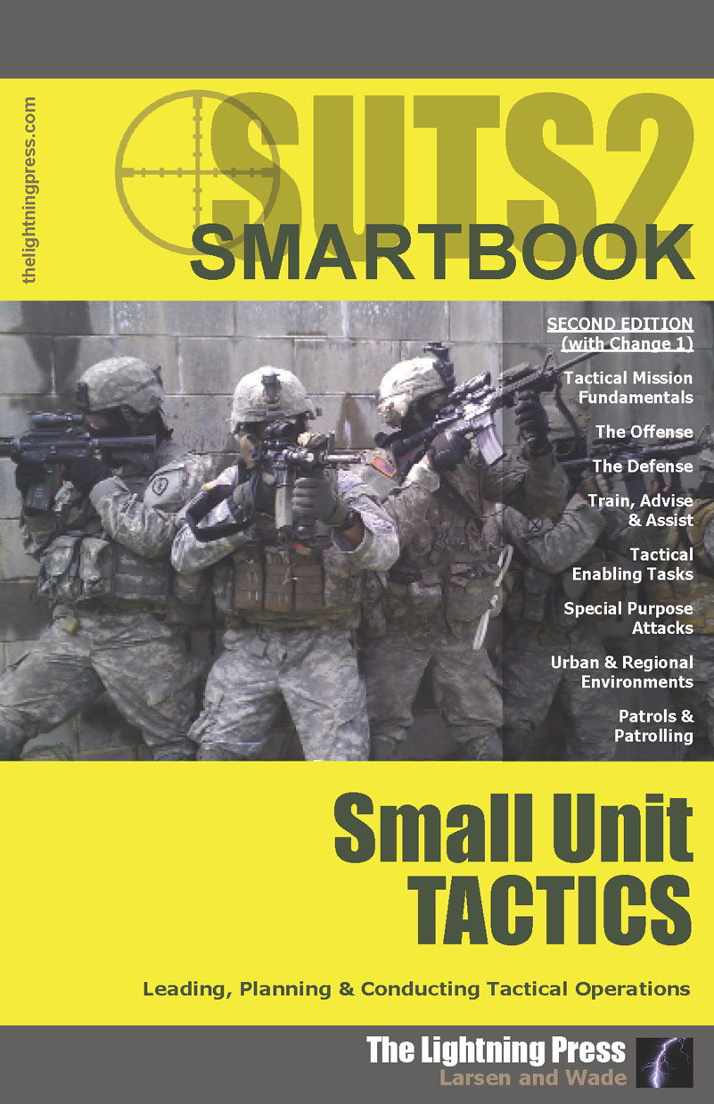 SUTS2: The Small Unit Tactics SMARTbook, 2nd Ed. w/Change 1 (PREVIOUS EDITION)