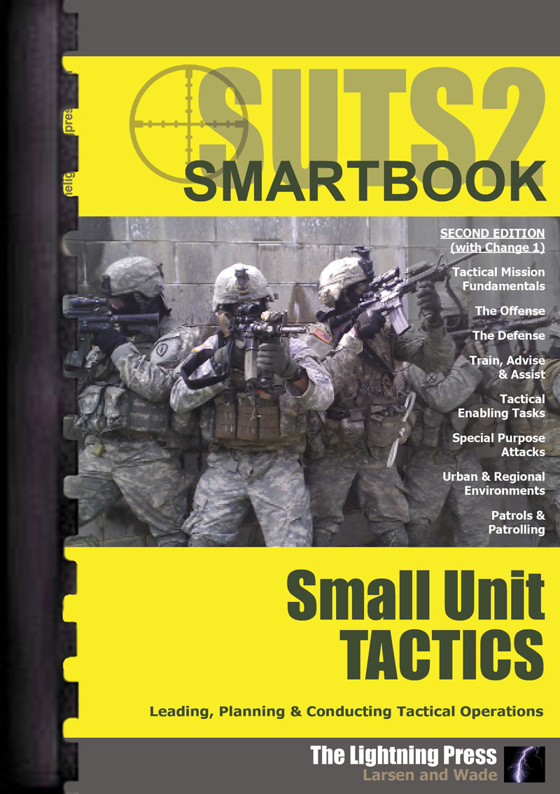 SUTS2: The Small Unit Tactics SMARTbook, 2nd Ed. w/Change 1 (Plastic Comb)
