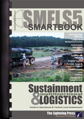 SMFLS5: The Sustainment & Multifunctional Logistics SMARTbook, 5th Ed.